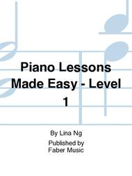 Piano Lessons Made Easy Level 1 Sheet Music By Lina Ng
