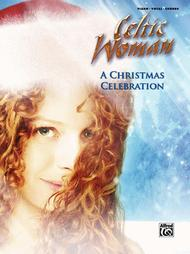 Celtic Woman We Wish You A Merry Christmas.Celtic Woman A Christmas Celebration Sheet Music By