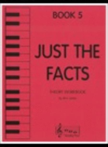 Just the Facts - Book 5