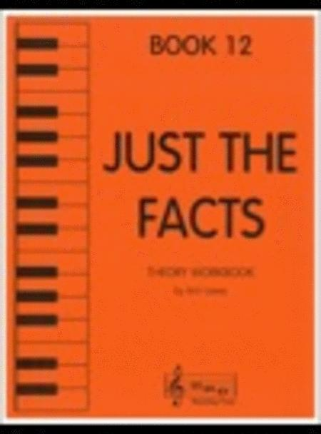 Just the Facts - Book 12