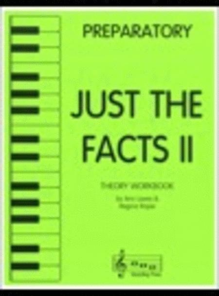 Just the Facts II - Preparatory Level