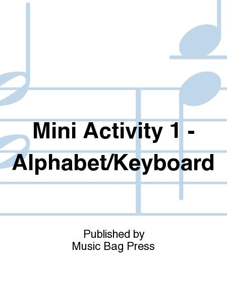 Mini Activity 1 - Alphabet/Keyboard