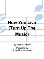 How You Live (Turn Up The Music)