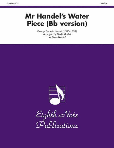 Mr. Handel's Water Piece (B-Flat version)