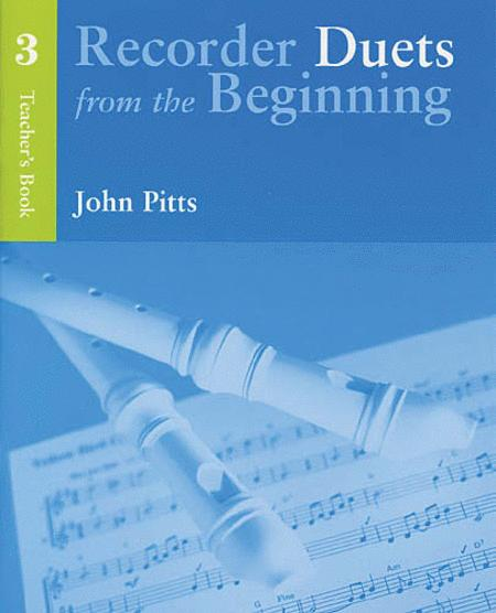 Recorder Duets From The Beginning: Teacher's Book 3