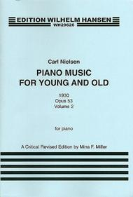 Carl Nielsen: Piano Music For Young And Old Op.53 Volume 1