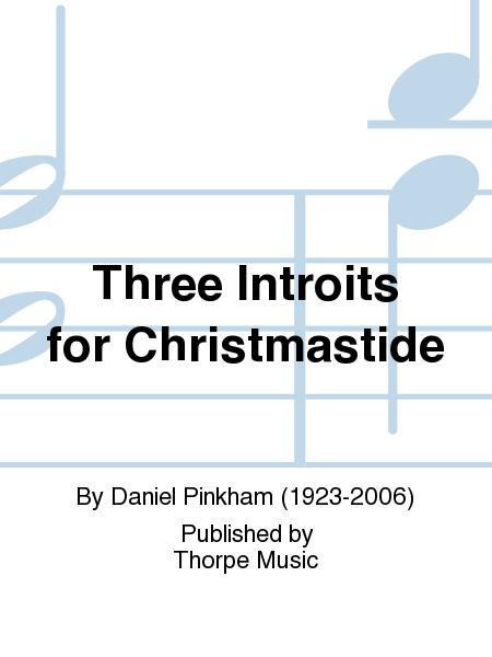 Three Introits For Christmastide