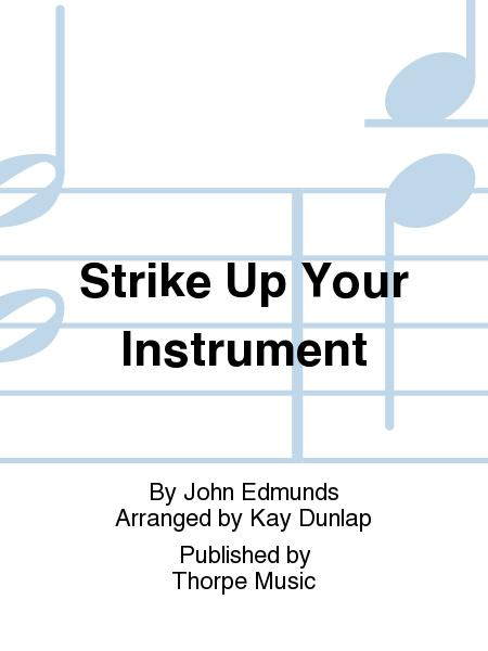 Strike Up Your Instrument Of Joy
