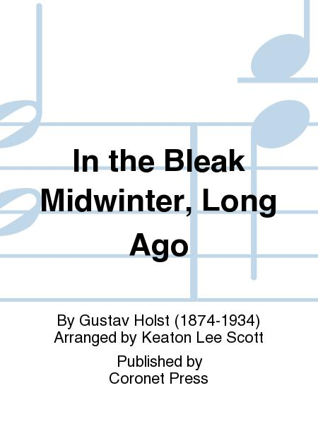 In the Bleak Midwinter, Long Ago