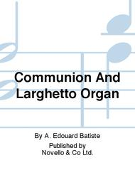 Communion And Larghetto Organ