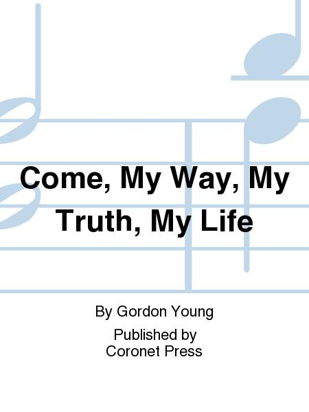 Come, My Way, My Truth, My Life Sheet Music By Gordon Young