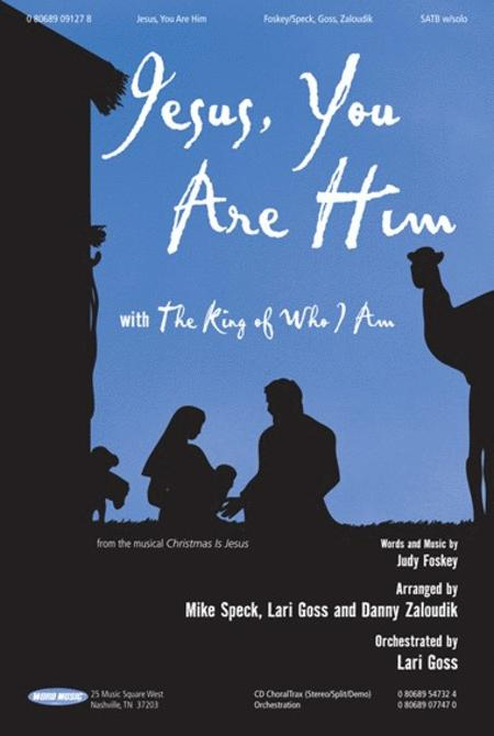 Jesus You Are Him/The King Of Who I Am