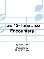 Two 12-Tone Jazz Encounters