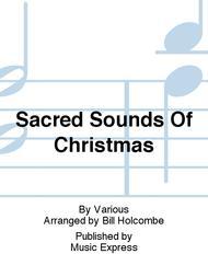 Sacred Sounds Of Christmas