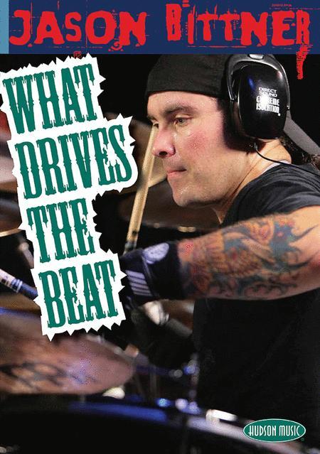 Jason Bittner - What Drives the Beat