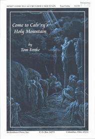 Come To Calv'ry's Holy Mountain