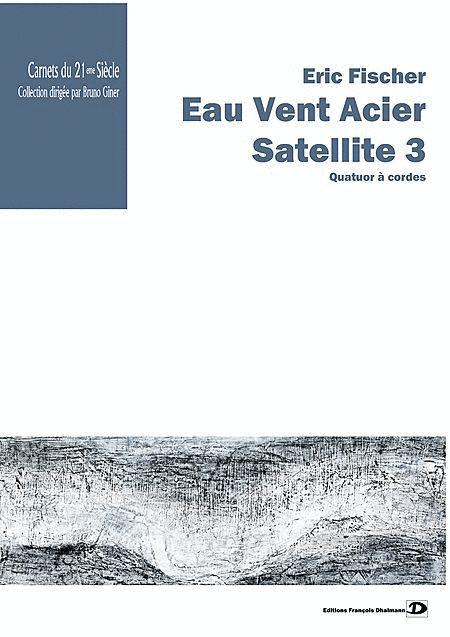 Eau Vent Acier - Satellite 3
