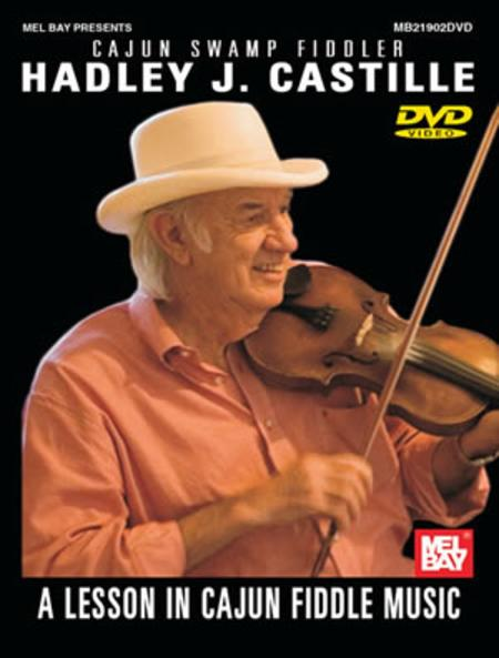 Hadley J. Castille: A Lesson in Cajun Fiddle Music