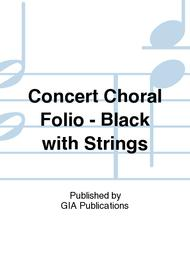 Concert Choral Folio - Black with Strings