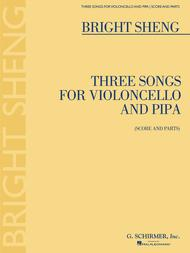 Three Songs for Violoncello and Pipa