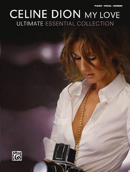 Celine Dion -- My Love . . . Ultimate Essential Collection