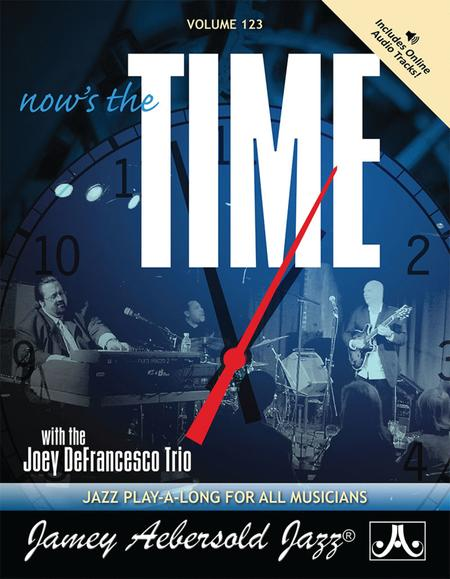 Volume 123 - NOW'S THE TIME: Standards with the Joey DeFrancesco Trio