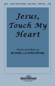 Jesus, Touch My Heart