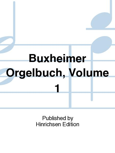 Buxheimer Orgelbuch Vol. 1