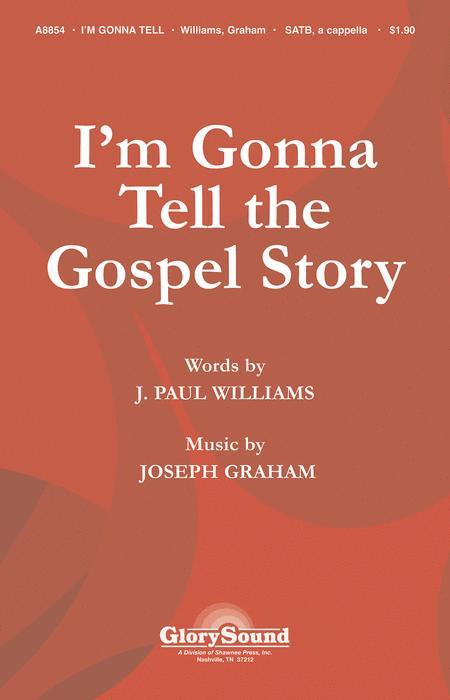 I'm Gonna Tell the Gospel Story