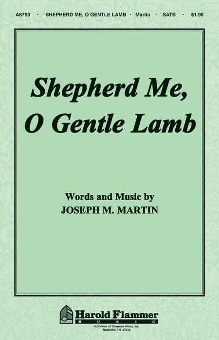 Shepherd Me, O Gentle Lamb