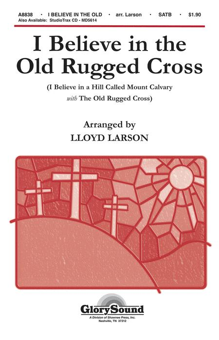 I Believe in the Old Rugged Cross