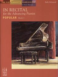 In Recital(r) for the Advancing Pianist, Popular, Book 1