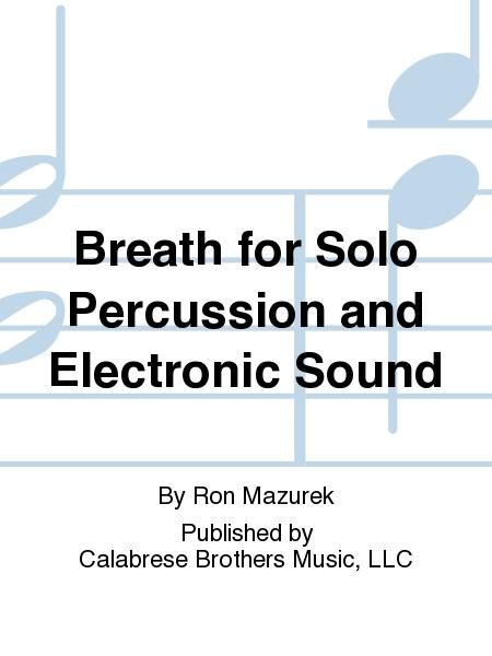 Breath for Solo Percussion and Electronic Sound