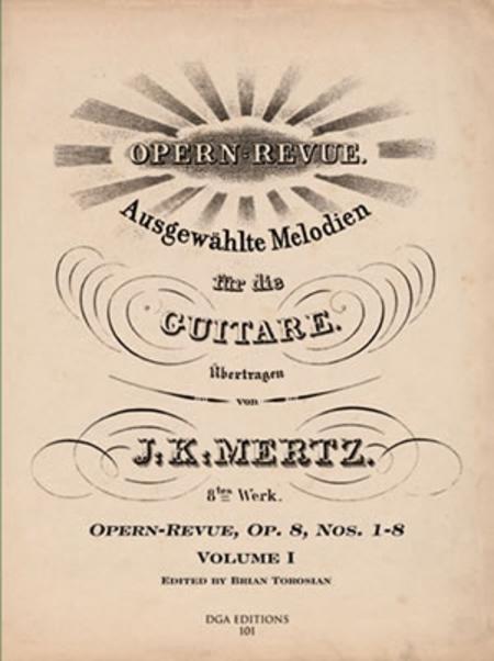 J.K. Mertz: Opern-Revue, Op. 8, Nos. 1-8, Volume I