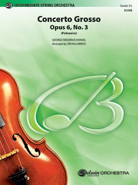 Concerto Grosso, Opus 6, No. 3 (Polonaise) (score only)