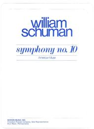 Symphony No. 10 					American Muse - Study Score 					 By William Schuman