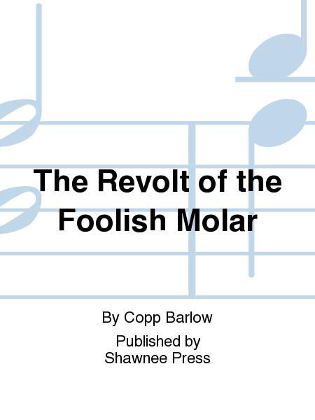 The Revolt of the Foolish Molar