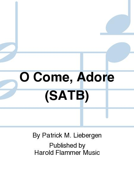 O Come, Adore (SATB)