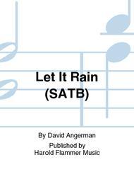 Let It Rain (SATB)