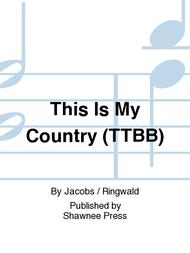 This Is My Country (TTBB)