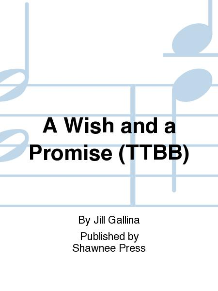 A Wish and a Promise (TTBB)