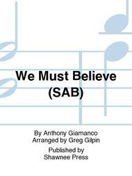 We Must Believe (SAB)