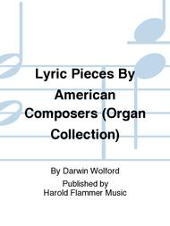 Lyric Pieces By American Composers (Organ Collection)