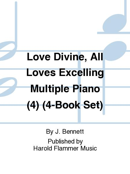 Love Divine, All Loves Excelling Multiple Piano (4) (4-Book Set)