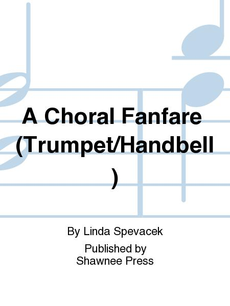A Choral Fanfare (Trumpet/Handbell)