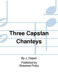 Three Capstan Chanteys