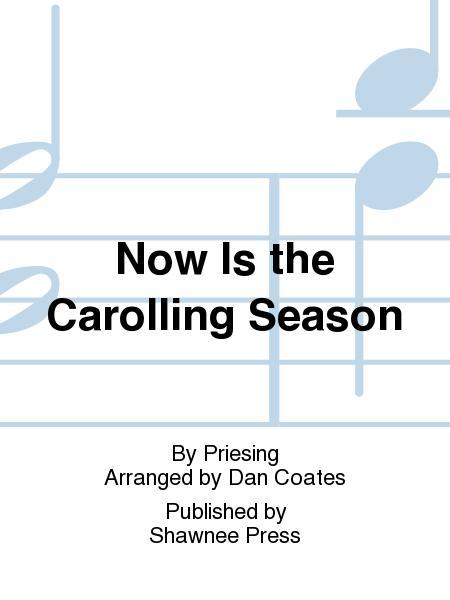 Now Is the Carolling Season