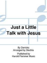 Just a Little Talk with Jesus