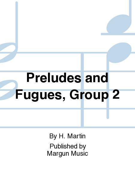 Preludes and Fugues, Group 2