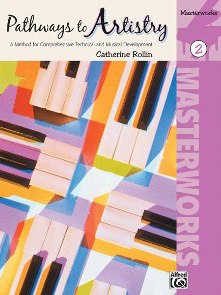Pathways to Artistry -- Masterworks, Book 2